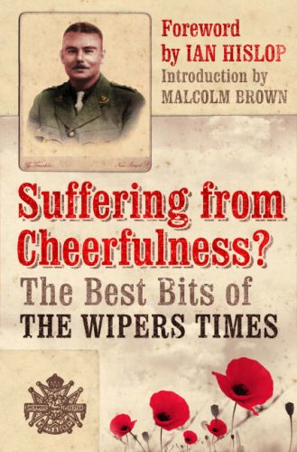 9781904435662: Suffering from Cheerfulness: Poems and Parodies from The Wipers Times