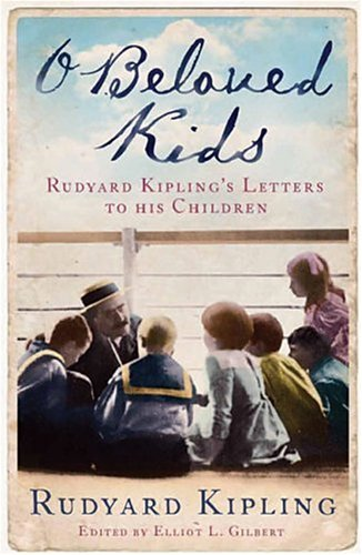 9781904435808: O Beloved Kids: Rudyard Kipling's Letters to His Children