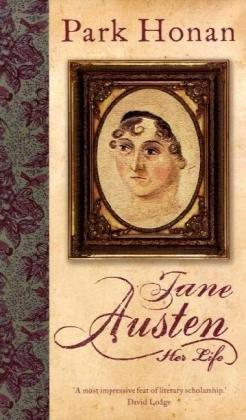 Jane Austen: Her Life: Park Honan