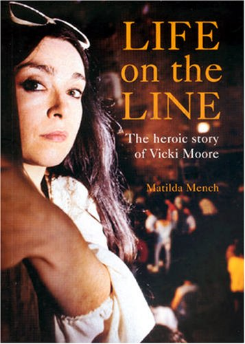 9781904438571: Life on the Line: The Heroic Life of Vicki Moore