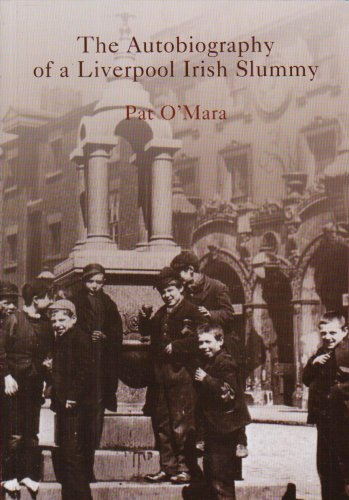 Autobiography of a Liverpool Irish Slummy: O'Mara, Pat