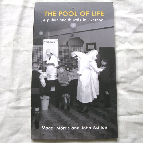 9781904438595: The Pool of Life: A Public Health Walk in Liverpool