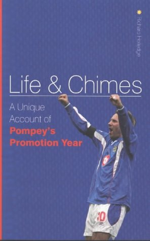 9781904439011: Life and Chimes: A Unique Account of Pompey's Promotion Year