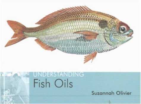 Understanding Fish Oils (Understanding): Olivier, Suzannah