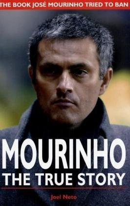 9781904439530: Mourinho, the True Story: The Book Jose Mourinho Tried to Ban