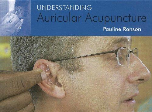 Understanding Auricular Acupuncture: Ronson, Pauline