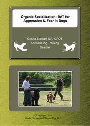 9781904439776: Organic Socialization: BAT for Aggression & Fear in Dogs