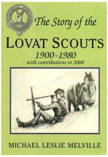 9781904440031: The Story Of The Lovat Scouts: 1900-1980 with Contributions to 2000