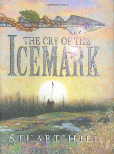The Cry of the Icemark: Hill, Stuart