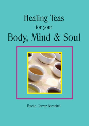 9781904444138: Healing Teas for your Body, Mind & Soul