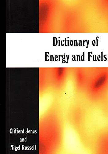 Dictionary of Energy and Fuels: Jones, Clifford, Russell, Nigel