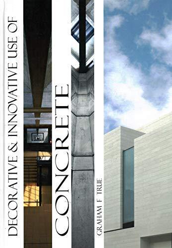 Decorative and Innovative Use of Concrete (Hardback): Graham True