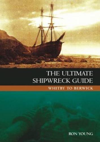 9781904445890: The Ultimate Shipwreck Guide: Whitby to Berwick