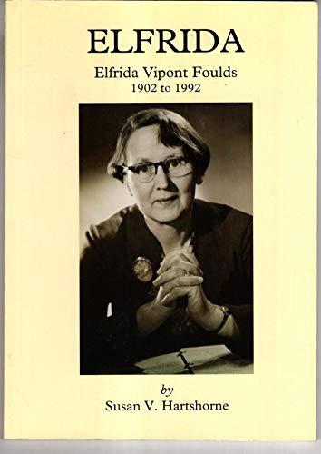 9781904446262: Elfrida: Elfrida Vipont Foulds 1902-1992