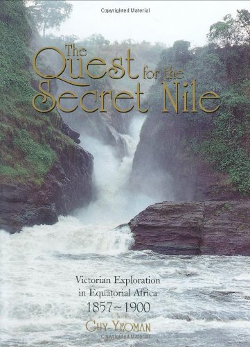 9781904449157: The Quest For The Secret Nile: Victorian Exploration in Equatorial Africa 1857-1888