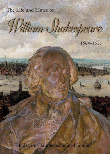The Life & Times William Shakespeare: 1564-1616: Hammerschmidt-Hummel, Hildegard
