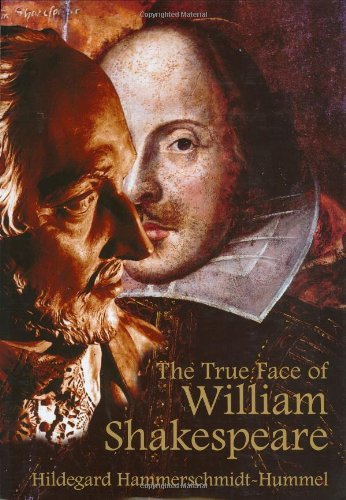 The True Face of William Shakespeare: The Poet's Death Mask and Likenesses from Three Periods of ...