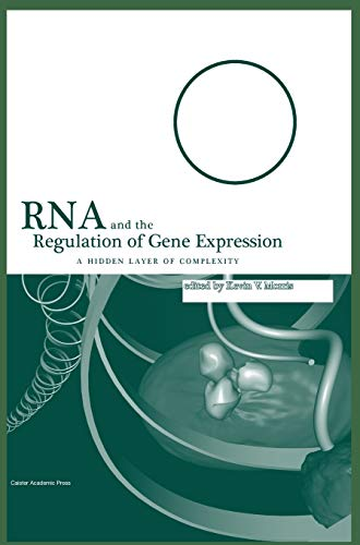 RNA and Regulation of Gene Expression a Hidden Layer of Complexity