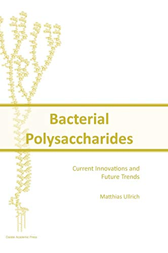 9781904455455: Bacterial Polysaccharides: Current Innovations and Future Trends