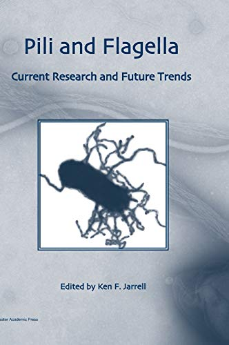 9781904455486: Pili and Flagella: Current Research and Future Trends