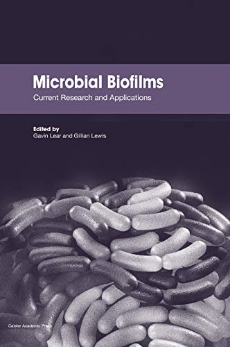 9781904455967: Microbial Biofilms: Current Research and Applications