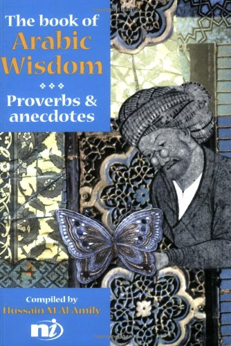 9781904456032: The Book of Arabic Wisdom: Proverbs and anecdotes