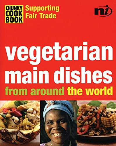 9781904456148: Chunky Cookbook: Vegetarian Main Dishes from around the world (Chunky Cook Book: Supporting Fair Trade)