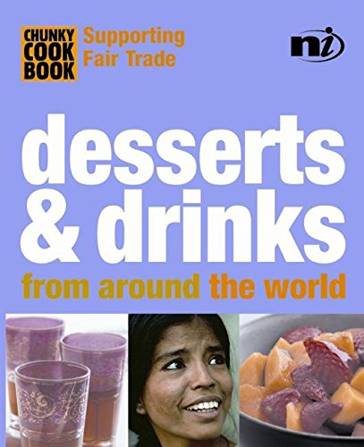 Chunky Cookbook: Desserts & Drinks from around the world (Chunky Cook Book: Supporting Fair ...