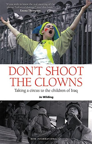 9781904456483: Don't Shoot the Clowns: Taking a Circus to the Children of Iraq