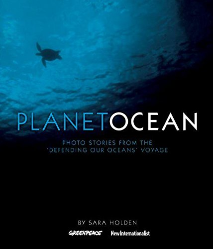 9781904456797: Planet Ocean: Photo Stories from the 'Defending Our Oceans' Voyage