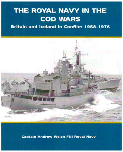 9781904459231: The Royal Navy in The Cod Wars: Britain and Iceland in Conflict 1958-1976