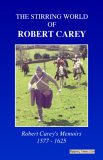 9781904466291: The Stirring World of Robert Carey: Robert Carey's Memoirs 1577 - 1625
