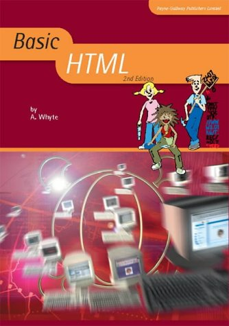 Basic HTML (2nd Edition) (Basic ICT) (1904467083) by Andrew Whyte