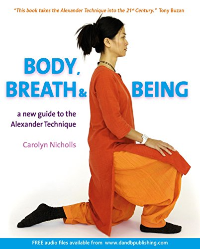 9781904468424: Body, Breath and Being: A New Guide to the Alexander Technique
