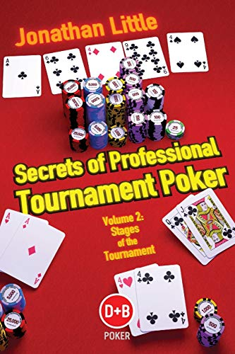 Secrets of Professional Tournament Poker, Vol. 2: Stages of the Tournament (Volume 2) (9781904468585) by Jonathan Little