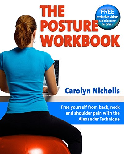 9781904468790: The Posture Workbook: Free Yourself from Back, Neck and Shoulder Pain with the Alexander Technique
