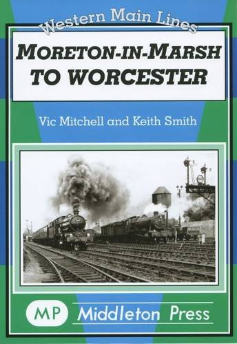 Moreton in Marsh to Worcester: Mitchell, Victor, Smith, Keith