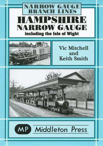 Hampshire Narrow Gauge: Mitchell, Victor; Smith, Keith