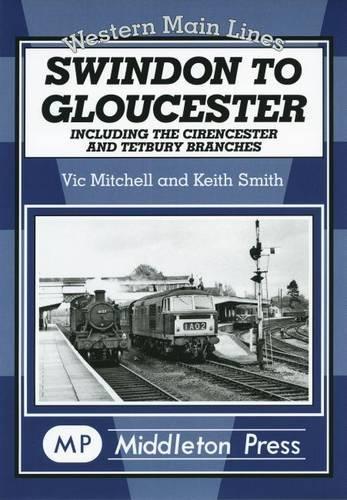 9781904474463: Swindon to Gloucester