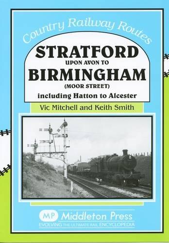 Stratford Upon Avon to Birmingham (Moor Street): Mitchell, Vic; Smith, Keith