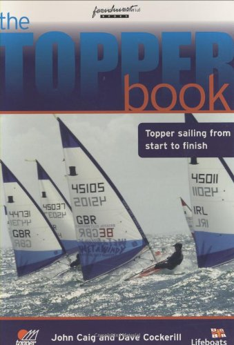 9781904475194: The Topper Book: Topper sailing from start to finish