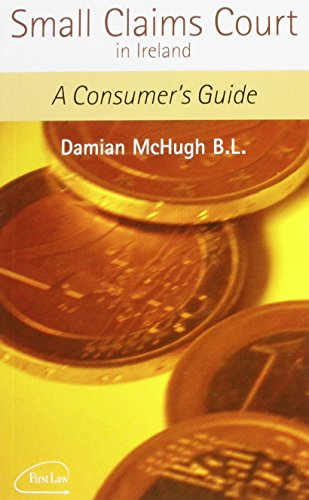 Small Claims Court in Ireland: A Consumer's Guide: Damian McHugh
