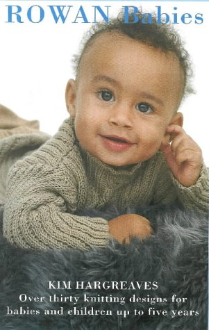 9781904485018: Rowan Babies: Over Thirty Knitting Designs for Babies and Children Up to Five Years
