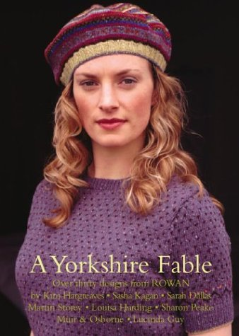 A Yorkshire Fable: Thirty Knitting Designs: Kim Hargreaves; Martin