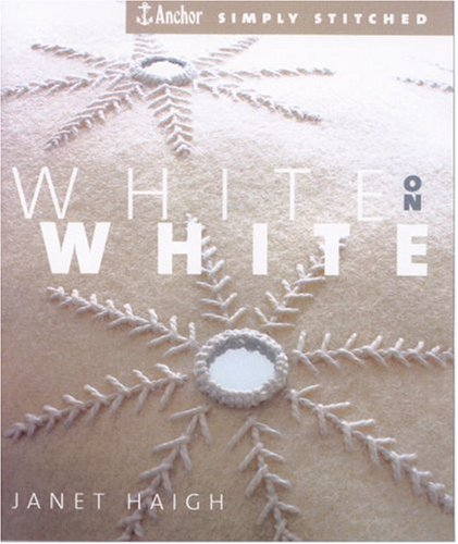 White on White (Anchor Simply Stitched) (1904485189) by Haigh, Janet