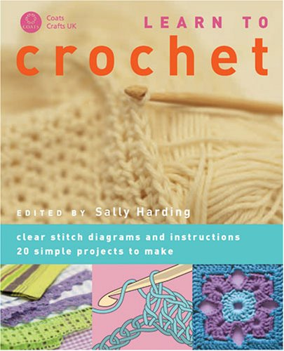 9781904485322: Learn to Crochet: Clear Stitch Diagrams and Instructions - 20 Simple Projects to Make