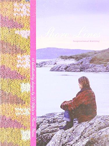 Shore Lines Inspirational Knitting: 15 Handknitting Designs: Di Gilpin