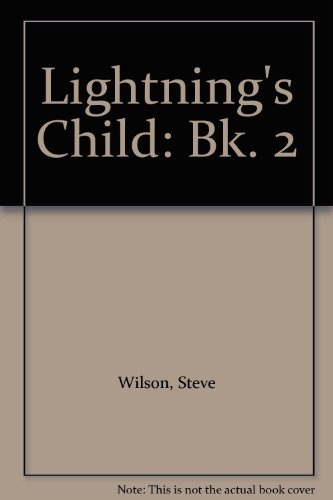 Lightning's Child: Bk. 2 (1904502164) by Steve Wilson