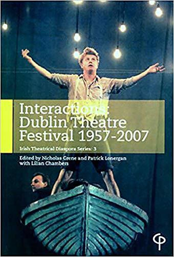 9781904505365: Interactions: Dublin Theatre Festival 1957-2007: 3 (Irish Theatrical Diaspora)