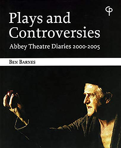 9781904505389: Plays and Controversies: Abbey Theatre Diaries 2000-2005
